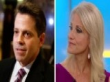 Conway: Scaramucci Has Been An Incredible Asset To Trump