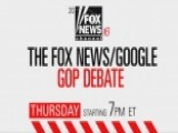 Don't Miss The Fox News Google GOP Debate!