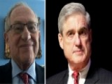 Dershowitz: Mueller Investigation Never Should Have Begun
