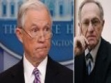 Dershowitz Analyzes The Fallout From Sessions's Resignation