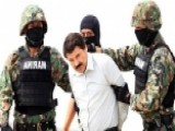 El Chapo's Escape: 2 Countries Red With Embarrassment, Rage