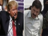 El Chapo Gives Trump 'I Told You So' Moment On Mexico