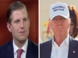 Eric Trump: When There Is An Issue My Father Is There