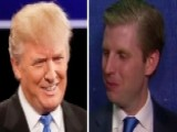 Eric Trump: As His Son I Was Proud Of Him