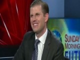 Eric Trump: Russia Story Is A Total Sham, Total Nonsense
