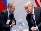 Eric Shawn: What President Trump Should Tell Putin