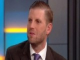 Eric Trump: Dems Can't Win With Their Message In November