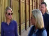 Exclusive Border Wall Tour With DHS Secretary Nielsen