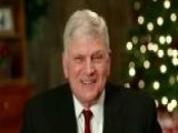 Franklin Graham's Christmas Message: A Time To Reflect And Rejoice