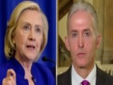 Gowdy Sounds Off On Clinton Receiving Unvetted Benghazi Info
