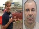 Geraldo Rivera Traces El Chapo's Escape Route