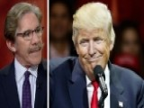 Geraldo: I'm Very Proud Of How Trump Has Handled Himself