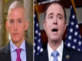 Gowdy: Time For Schiff To Back Up His Russia Allegations