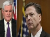 Gingrich: Lack Of FBI Aggressiveness On Leaks Is Disturbing
