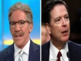 Geraldo: Comey Revealed He's Just Another Washington Player