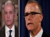 Gowdy Details Questions He Wants Answered At McCabe Hearing