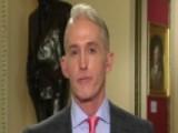 Gowdy On Questioning The FBI Chief Of Staff And Lewandowski
