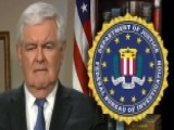 Gingrich: Rogue FBI Would Be A Threat To Every American