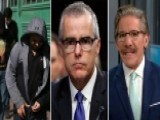 Geraldo Rivera On McCabe, Illegal Immigration Outrage