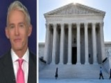Gowdy: SCOTUS Confirmation Process Has Become Politicized