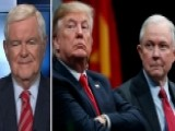 Gingrich: Trump Has Every Right To Be Frustrated By Sessions