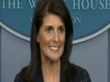 Haley: The President Is Very Involved In Foreign Policy
