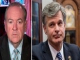 Huckabee: Wray Must Convey That His FBI Won't Be Political