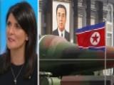 Haley On North Korea: We Hit Them And We Hit Them Hard