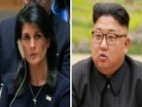 Haley: North Korea Is 'begging For War'