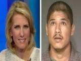 Ingraham's Take: Accused Deputies' Killer Deported Twice