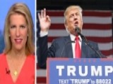 Ingraham: Trump Campaign Needs To Send A Consistent Message