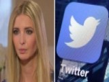 Ivanka Trump: Twitter Can Get My Dad Into Hot Water