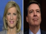 Ingraham: 'Obscene' How The Democrats Have Turned On Comey