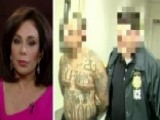 Judge Jeanine: MS-13 Gangsters Came Here Under Obama Policy