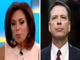 Judge Jeanine: 'Predator' Comey Wanted To Take Trump Down
