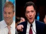 Jordan: Comey Has Been Wrong Throughout The Clinton Probe
