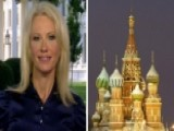Kellyanne Conway: Lazy Media Picking Russia Over Policy