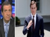 Kurtz: Jared Kushner Makes His Voice Heard