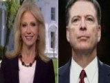 Kellyanne Conway On How Comey Memos Vindicate Trump