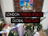 London Terror Attack: Global Reaction