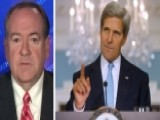 Mike Huckabee On Why John Kerry's Diplomacy Is Embarrassing