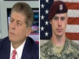 Napolitano On Bergdahl Charges: Gov't Wants Plea, Not Trial