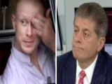 Napolitano Breaks Down Burden Of Proof Against Bowe Bergdahl