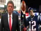 Napolitano: Tom Brady's Hatred And Arrogance
