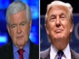 Newt Gingrich: Trump Represents The End Of The Left's World