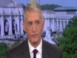 Rep. Trey Gowdy On What Comes Next For Hillary Clinton