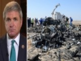 Rep. McCaul: Russia Plane Crash 'most Likely An ISIS Attack'