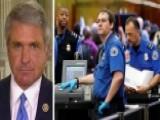 Rep. McCaul: The TSA Doesn't Get It