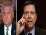 Rep. King: Comey Had Obligation To Report Any Intimidation