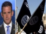 Rep. Kinzinger: ISIS Is Lashing Out, US Needs To Double Down